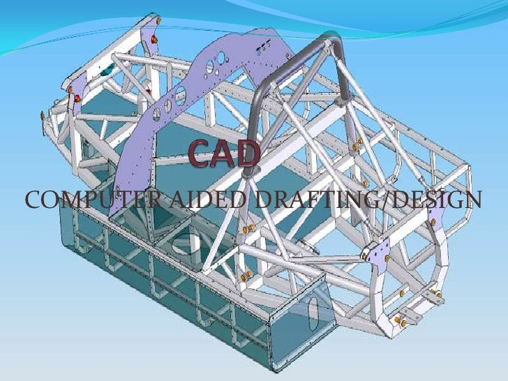 CAD<br />COMPUTER AIDED DRAFTING/DESIGN<br />