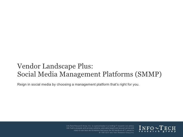 Vendor Landscape Plus:        Social Media Management Platforms (SMMP)        Reign in social media by choosing a manageme...
