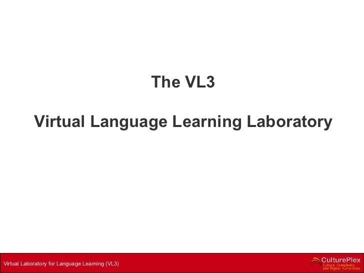 The VL3 Virtual Language Learning Laboratory