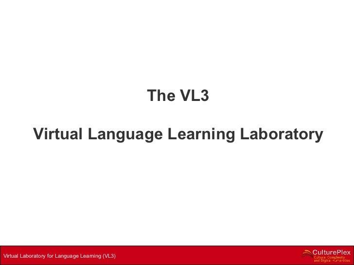 The VL3 Virtual Language Learning Laboratory