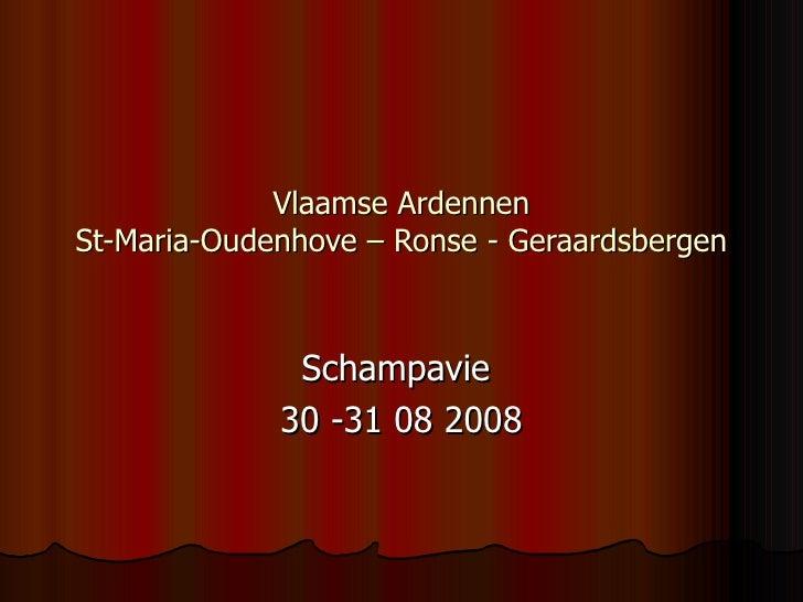 Vlaamse Ardennen St-Maria-Oudenhove – Ronse - Geraardsbergen Schampavie  30 -31 08 2008