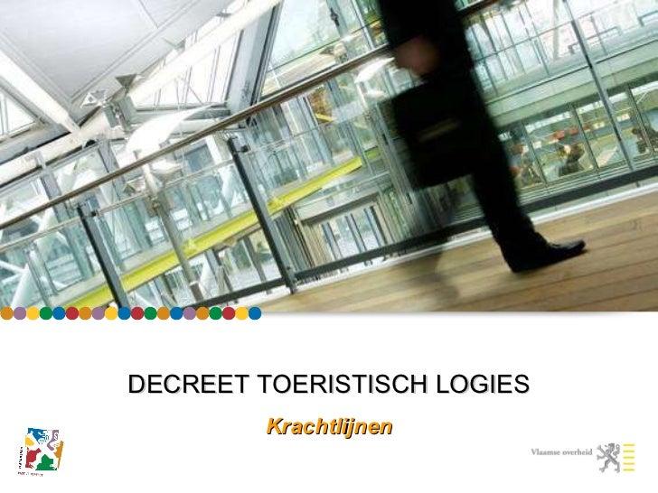 DECREET TOERISTISCH LOGIES Krachtlijnen