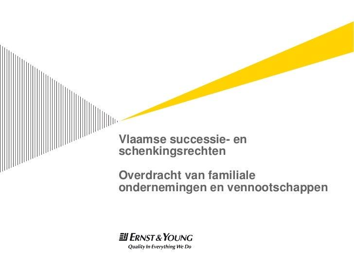 Vlaamse successie- enschenkingsrechtenOverdracht van familialeondernemingen en vennootschappen