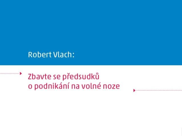 Robert Vlach: Zbavte se předsudků o podnikání na volné noze