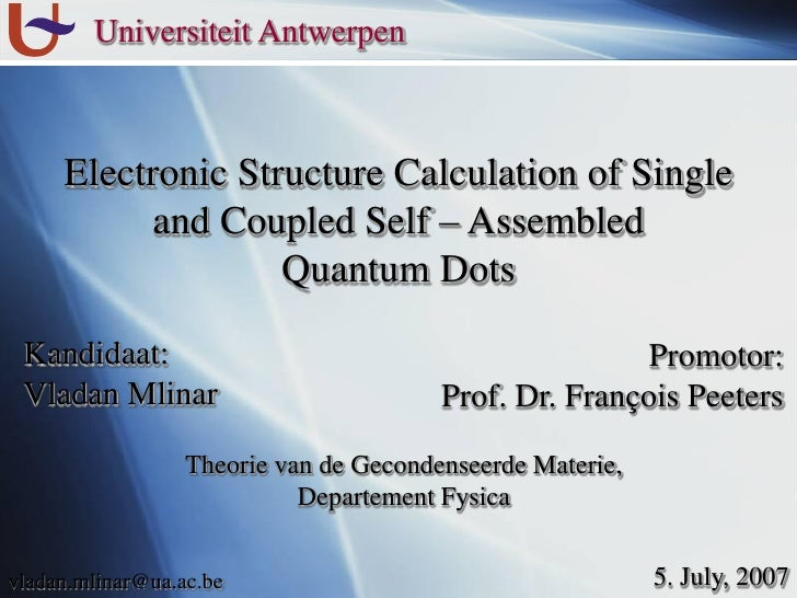 Universiteit Antwerpen         Electronic Structure Calculation of Single            and Coupled Self – Assembled         ...