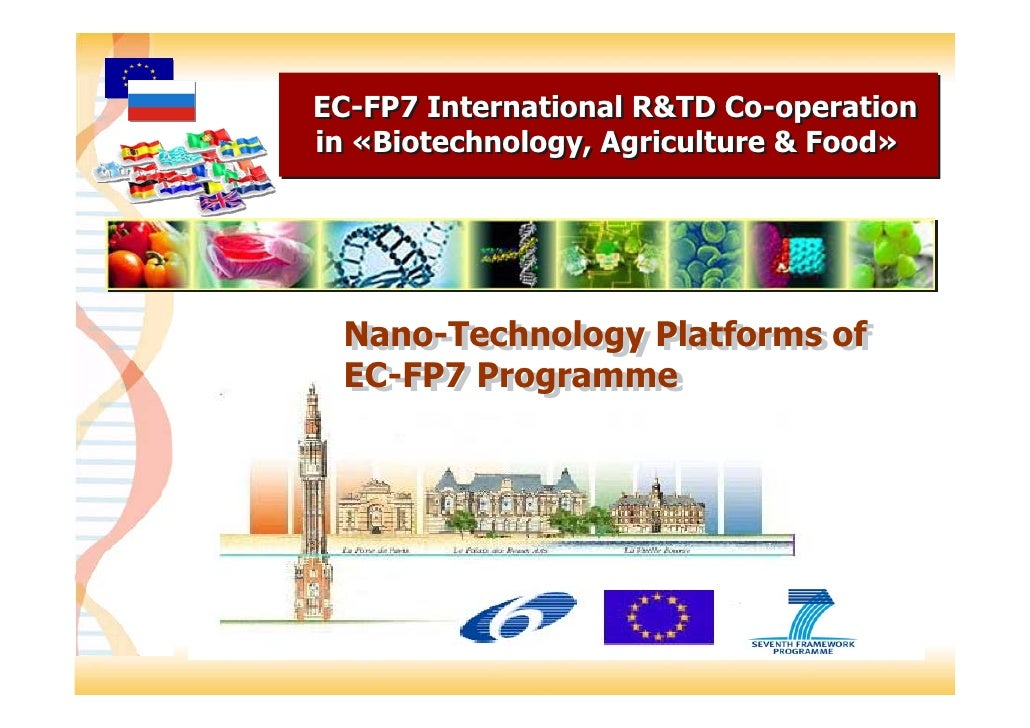 EC-FP7 International R&TD Co-operation in «Biotechnology, Agriculture & Food»      Nano-Technology Platforms of  Nano-Tech...