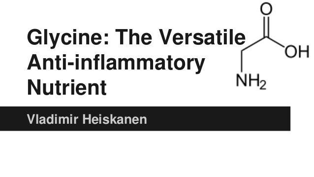 Vladimir Heiskanen - Glycine: The Versatile Anti-inflammatory Nutrient (1st version)