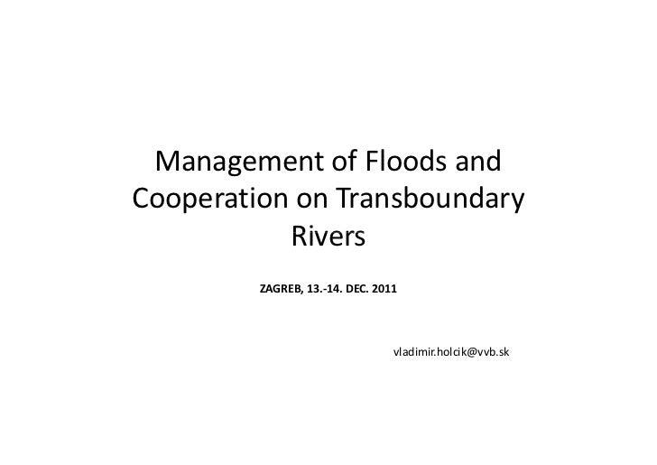 Workshop on Flood management in a transboundary context, 13-14.12.2011,Vladimir Holcik