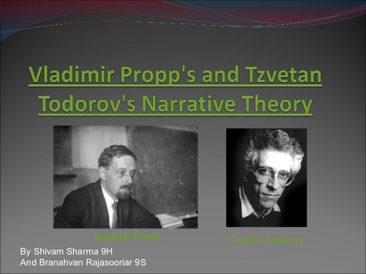 Vladimir propp's and tzvetan todorov narrative theroy