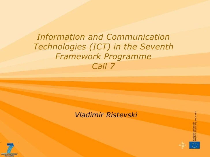 Information and Communication Technologies (ICT) in the Seventh       Framework Programme               Call 7            ...