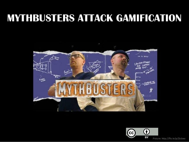 MYTHBUSTERS ATTACK GAMIFICATION  Picture: http://flic.kr/p/2Jcbeo