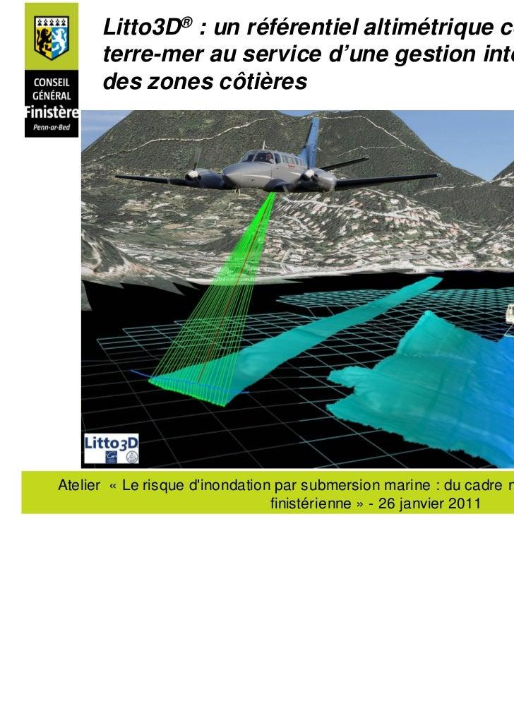 Litto3D® : un référentiel altimétrique continu      terre-mer au service d'une gestion intégrée      des zones côtièresAte...