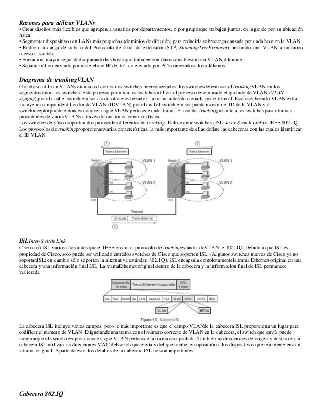 Razones para utilizar VLANs • Crear diseños más flexibles que agrupen a usuarios por departamentos, o por gruposque trabaj...
