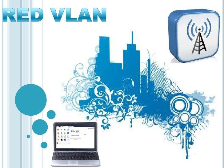 Una VLAN es una red de área local que agrupa un conjunto de equipos demanera lógica y física.Efectivamente la comunicación...