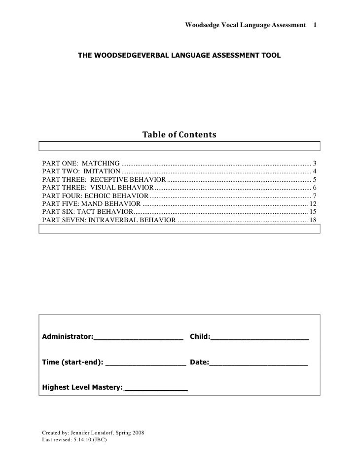 "THE WOODSEDGE VERBAL LANGUAGE ASSESSMENT TOOL<br />Table of Contents<br /> TOC o "" 1-3""  h z u <br />PART ONE:  MATCHING P..."