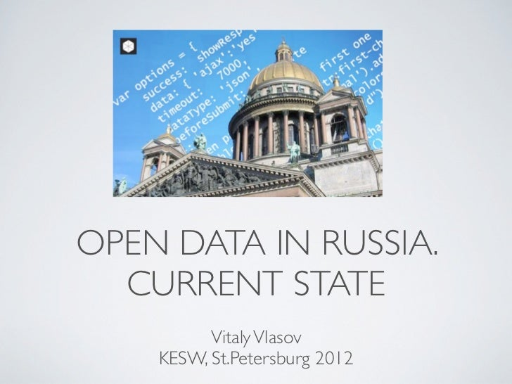OPEN DATA IN RUSSIA.  CURRENT STATE          Vitaly Vlasov    KESW, St.Petersburg 2012
