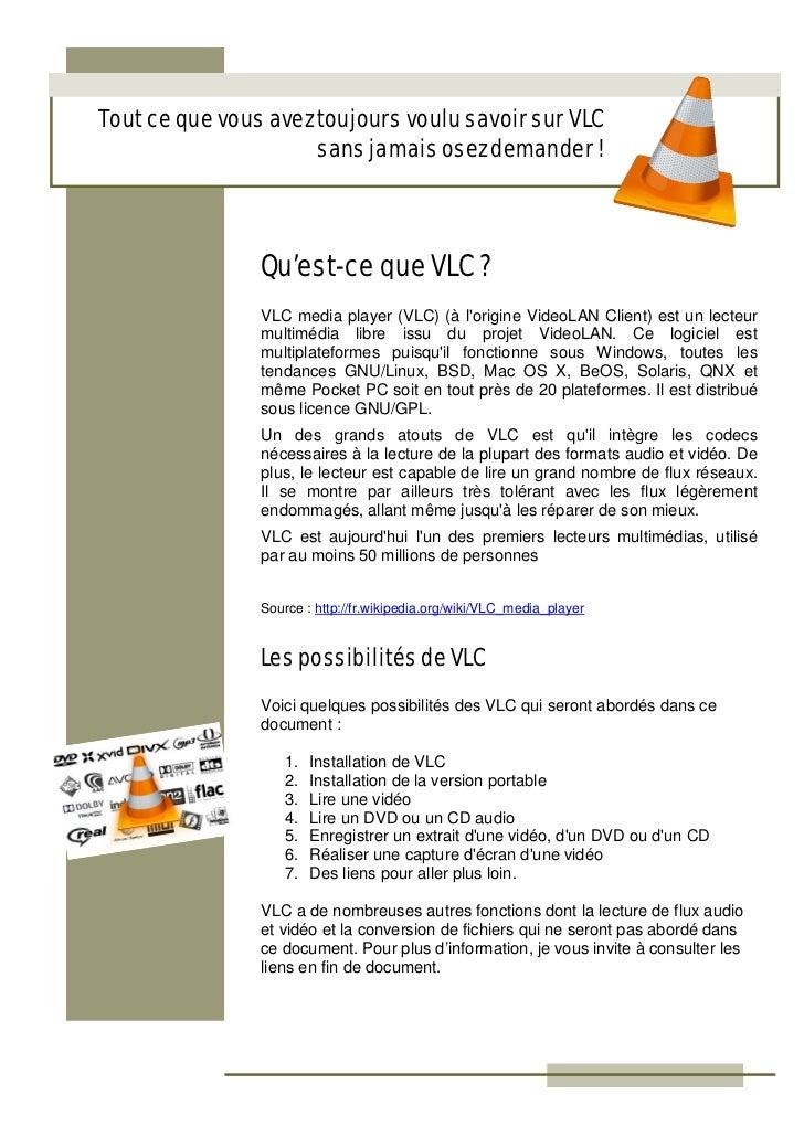 Tout ce que vous avez toujours voulu savoir sur VLC                      sans jamais osez demander !                Qu'est...