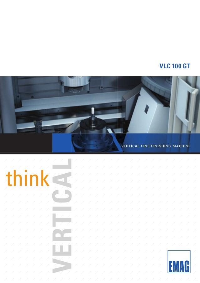 VLC 100 GT  VERTICAL FINE FINISHING MACHINE  think