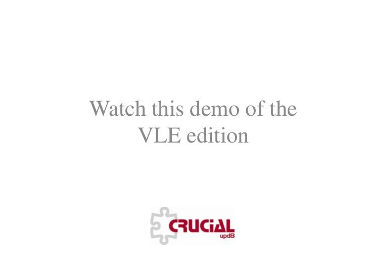 Watch this demo of the VLE edition<br />
