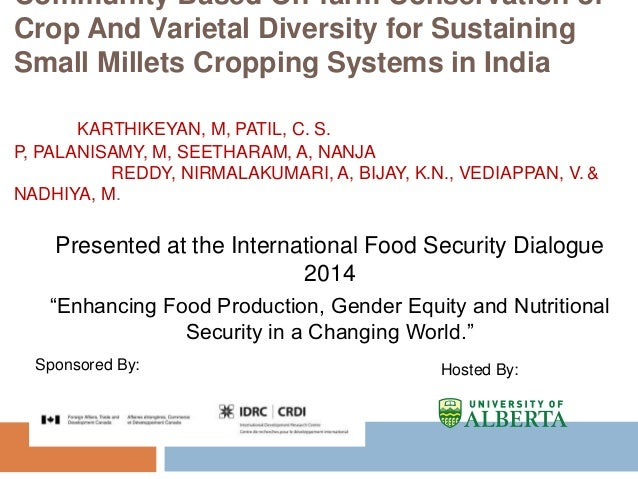Sustainable Agriculture: Community based On-farm Conservation of Crop and Varietal Diversity for Sustaining Small Millets Cropping Systems in India