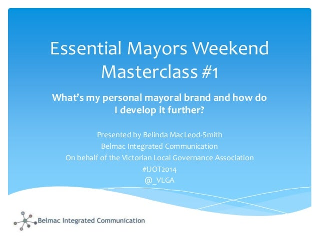 Essential Mayors Weekend Masterclass #1 What's my personal mayoral brand and how do I develop it further? Presented by Bel...