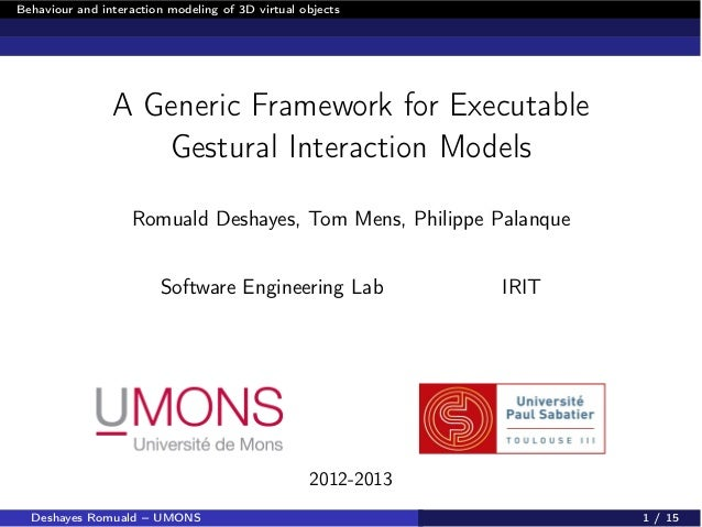 Behaviour and interaction modeling of 3D virtual objects A Generic Framework for Executable Gestural Interaction Models Ro...