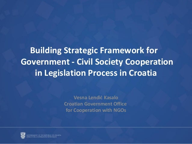 Building Strategic Framework for  Government - Civil Society Cooperation in Legislation Process in Croatia