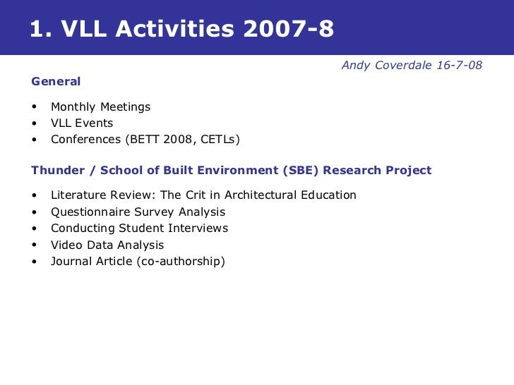 1. VLL Activities 2007-8 <ul><li>Andy Coverdale 16-7-08 </li></ul><ul><li>General </li></ul><ul><li>Monthly Meetings </li>...