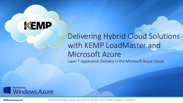 Delivering Hybrid Cloud Solutions with KEMP LoadMaster and Microsoft Azure Layer 7 Application Delivery in the Microsoft A...