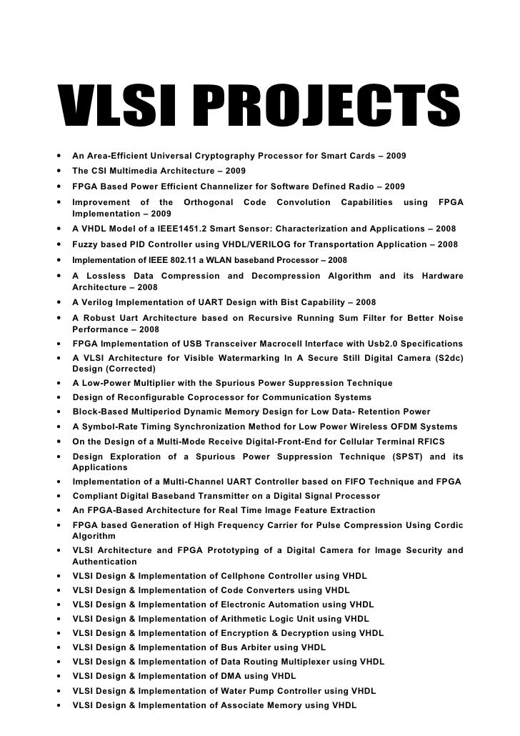 VLSI PROJECTS •   An Area-Efficient Universal Cryptography Processor for Smart Cards – 2009 •   The CSI Multimedia Archite...