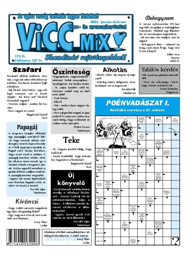 2005.január–február Szabadidõ POÉNVADÁSZAT I. Beküldési szelvény a 31. oldalon 2005. január–február 178 Ft. Elõfizetve 127...