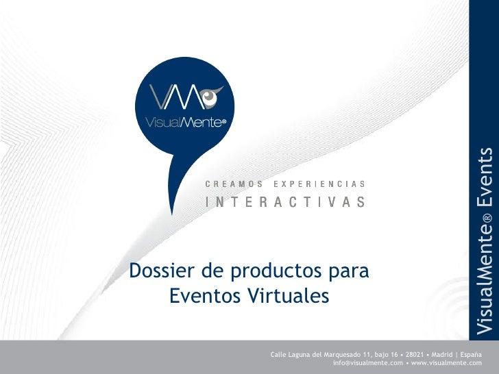 VisualMente® Events Dossier de productos para     Eventos Virtuales                Calle Laguna del Marquesado 11, bajo 16...
