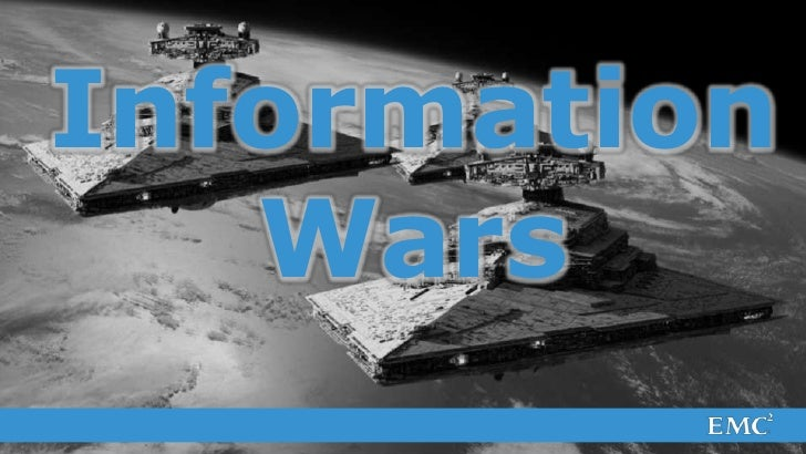 Information      Wars© Copyright 2012 EMC Corporation. All rights reserved.   1