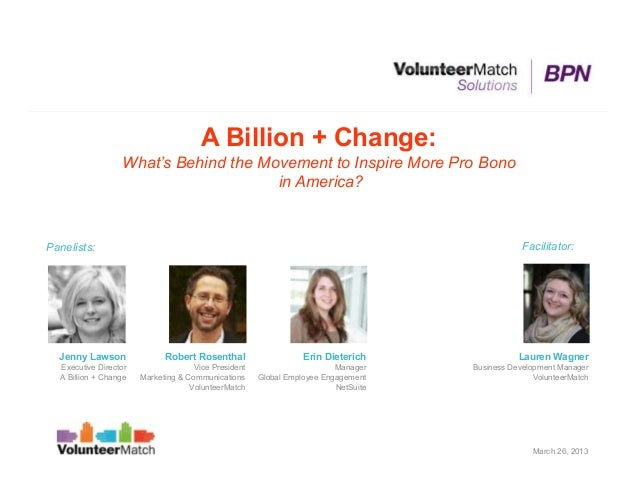 A Billion + Change:                  What's Behind the Movement to Inspire More Pro Bono                                  ...