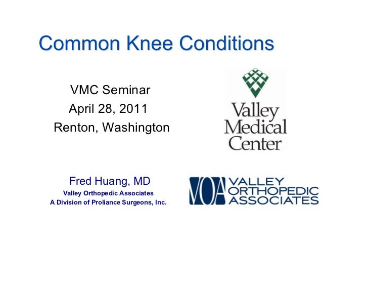 VMC Seminar   April 28, 2011 Renton, Washington      Fred Huang, MD    Valley Orthopedic AssociatesA Division of Proliance...
