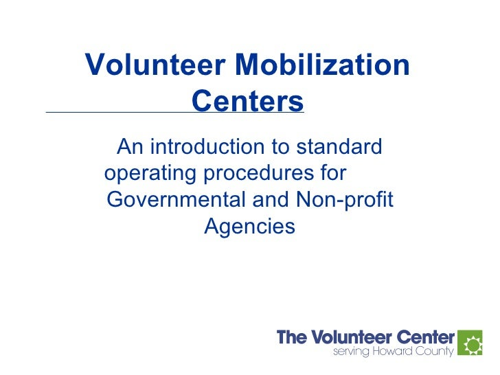 Volunteer Mobilization Centers An introduction to standard operating procedures   for  Governmental and Non-profit Agencies