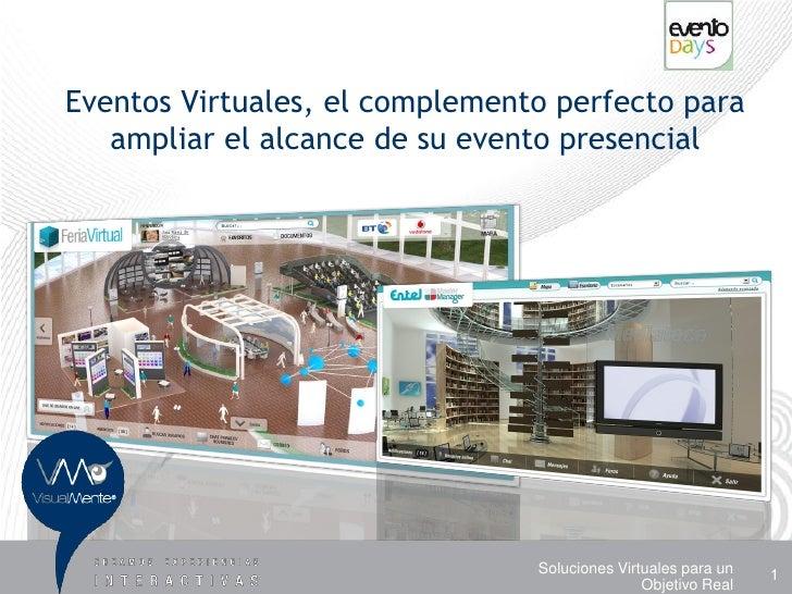Eventodays 2010 Eventos Virtuales, el complemento perfecto para ampliar el alcance de su evento presencial