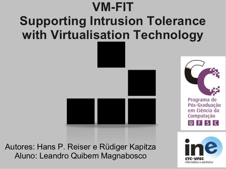 VMFIT - Virtual Machine-based Fault and Intrusion Tolerance