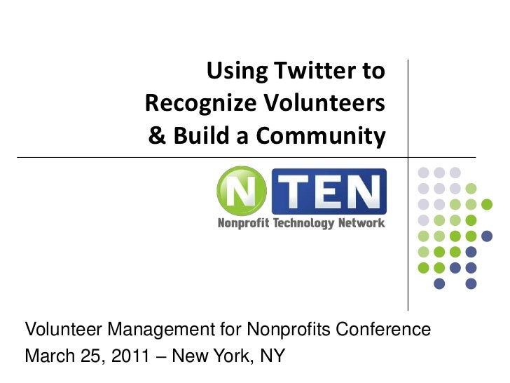 Using Twitter to Recognize Volunteers & Build a Community<br />Volunteer Management for Nonprofits Conference<br />March 2...