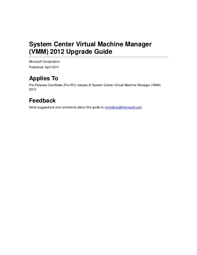 System Center Virtual Machine Manager(VMM) 2012 Upgrade GuideMicrosoft CorporationPublished: April 2011Applies ToPre-Relea...
