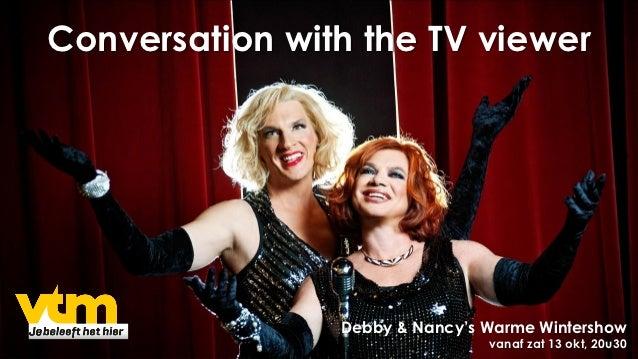 Conversation with the TV viewer                Debby & Nancy's Warme Wintershow                                vanaf zat 1...