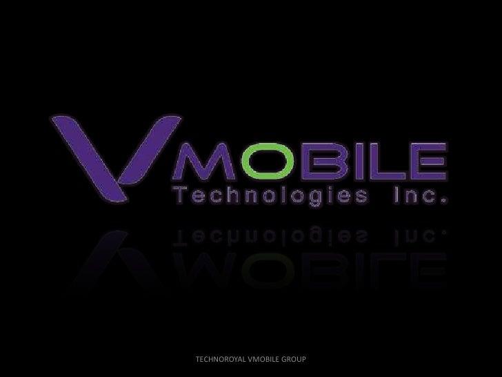TECHNOROYAL VMOBILE GROUP <br />
