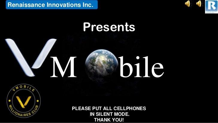 Renaissance Innovations Inc.                        Presents             M                      bile                     P...