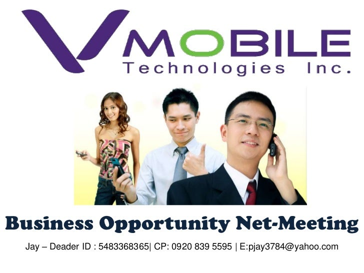 Business Opportunity Net-Meeting<br />Jay – Deader ID : 5483368365| CP: 0920 839 5595 | E:pjay3784@yahoo.com<br />