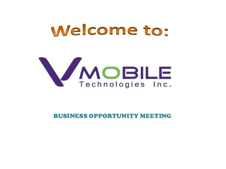 Welcome to: <br />BUSINESS OPPORTUNITY MEETING<br />