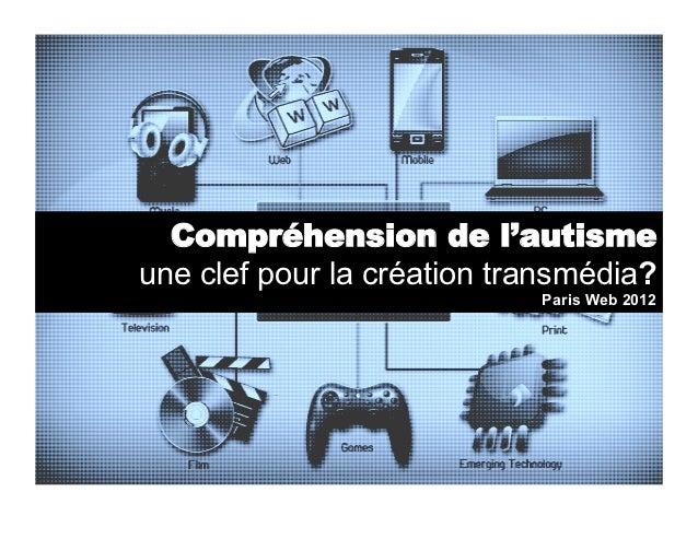 Transmédia et autisme, Paris Web 2012