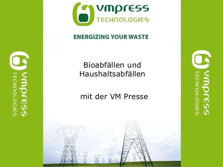 Bioabfällenund Haushaltsabfällen<br />mitder VM Presse<br />