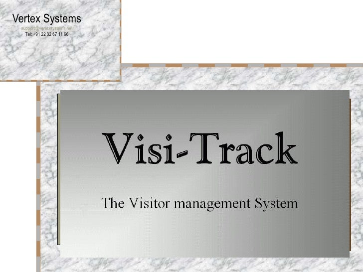 Vertex Systems  support@vertexsystems.net    Tel: +91 22 32 67 11 66                                  Visitor Management S...