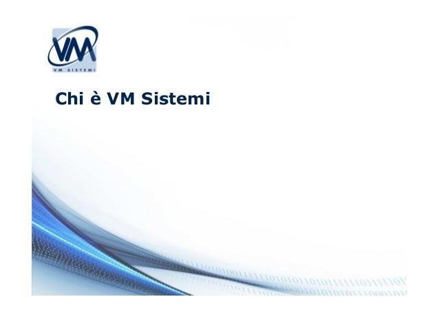 Chi è VM Sistemi