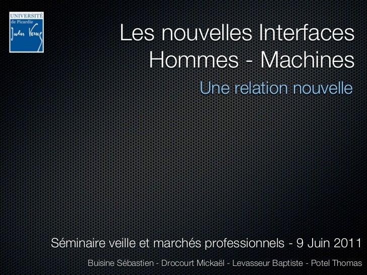 Les nouvelles Interfaces                Hommes - Machines                                   Une relation nouvelleSéminaire...